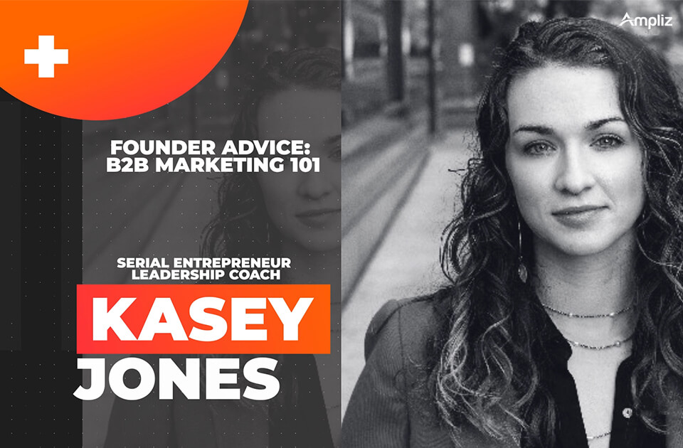 B2B marketing with Kasey Jones